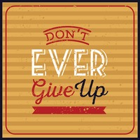 Don't ever give up quote