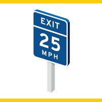 Exit twenty five miles per hour