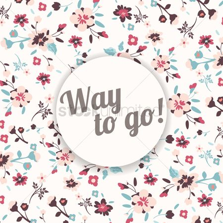 Floral : Way to go