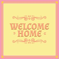 Welcome home greeting