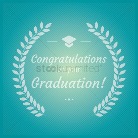 Laurel : Congratulations on your graduation