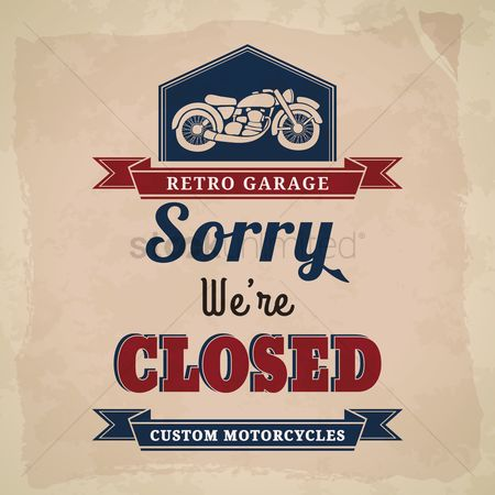 Motorcycles : Garage closed sign