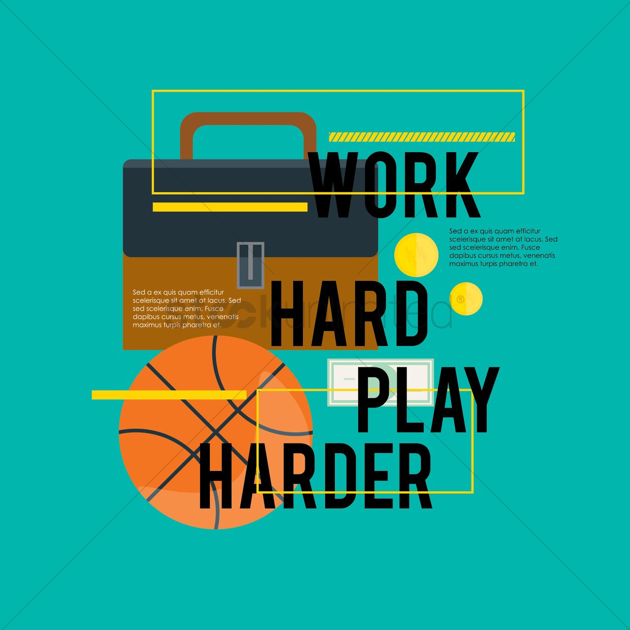 Work hard play harder quote Vector Image - 1483784 ...